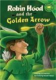 Robin Hood and the Golden Arrow (Read-It! Readers: Legends)
