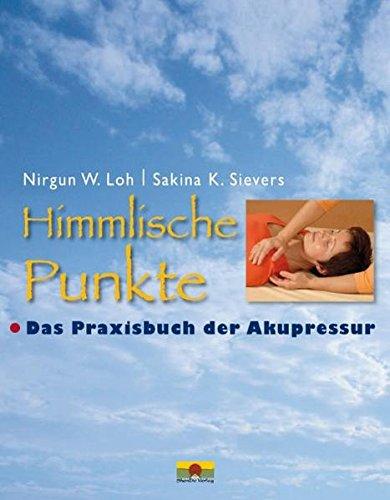 Himmlische Punkte: Das Praxisbuch der Akupressur