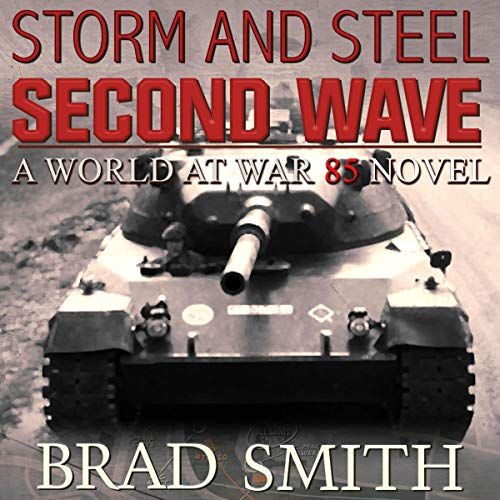 Storm and Steel: Second Wave: World at War 85 Series, Book 2