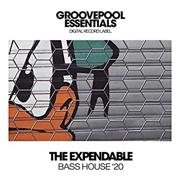 The Expendable Bass House '20