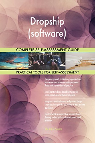 Dropship (software) All-Inclusive Self-Assessment - More than 650 Success Criteria, Instant Visual Insights, Comprehensive Spreadsheet Dashboard, Auto-Prioritized for Quick Results