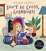 Don't Be Cross, Goldilocks!: A Story About Forgiveness (Fairytale Friends)