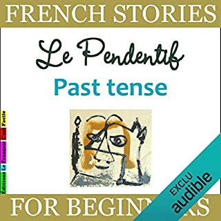 Le Pendentif: Past Tense (French Stories for Beginners) cover art