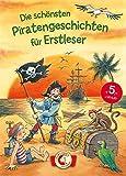 Die schönsten Piratengeschichten für Erstleser: Leselöwen - Das Original - Erstlesebuch für Piratenfans ab 6 Jahre