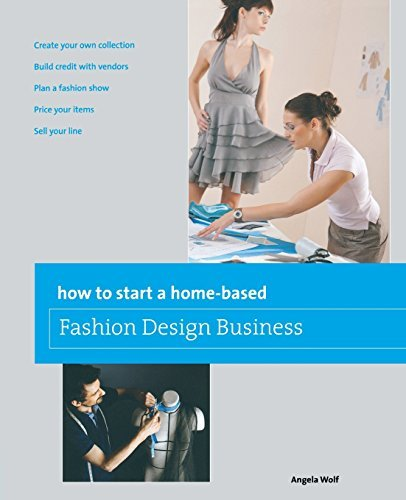 How to Start a Home-based Fashion Design Business (Home-Based Business Series) (English Edition)