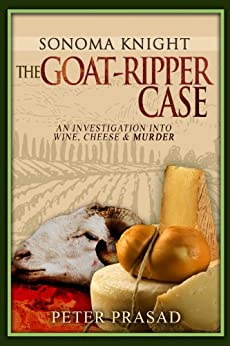 The Goat-Ripper Case: Sonoma Knight PI Series by [Peter Prasad]