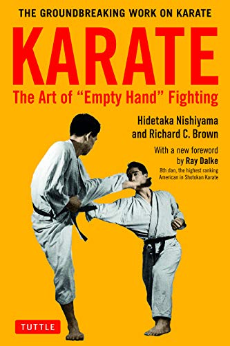 Nishiyama, H: Karate: The Art of Empty Hand Fighting: The Groundbreaking Work on Karate