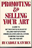 Promoting and Selling Your Art - Carole Katchen