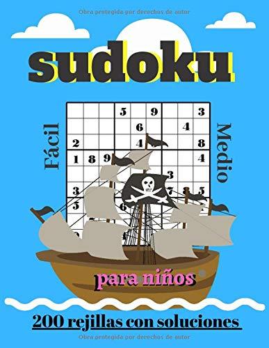 Sudoku Para niños facil medio: 200 puzzles 9x9 con soluciones, libro de actividades para niños de 6-8 / 8-12 años en adelante Juego de lógica y pensamientos para pasar el tiempo con sus hijos