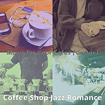 Music for Cool Cafes (Guitar)