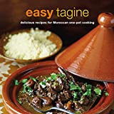 Easy Tagine: delicious recipes for Moroccan one-pot cooking