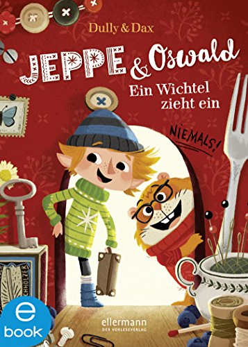 Jeppe & Oswald: Ein Hauswichtel zieht ein