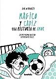 Mágico y Cádiz una historia de amor (Gol o penalti)