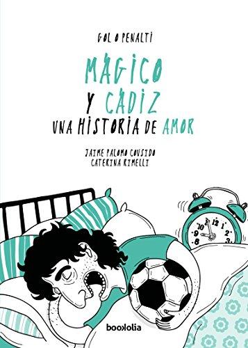 Mágico y Cádiz: una historia de amor (Gol o penalti)