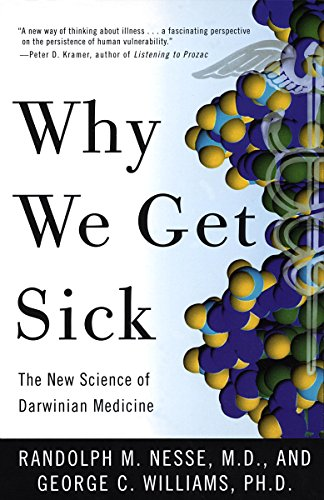 Why We Get Sick: The New Science of Darwinian Medicine (English Edition)