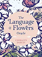 The Language of Flowers Oracle: Sacred botanical guidance and support (Rockpool Oracle Card)