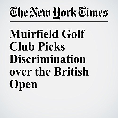 Muirfield Golf Club Picks Discrimination over the British Open cover art