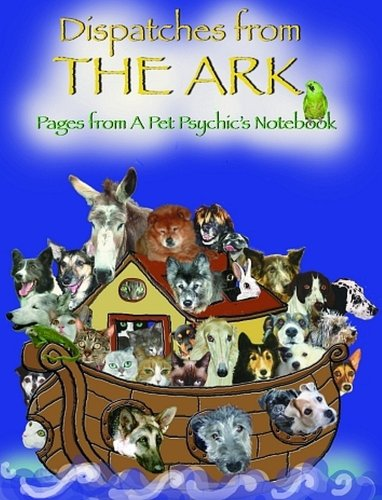 Dispatches from the Ark: Pages from a Pet Psychic's Notebook (English Edition)
