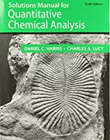 Student Solutions Manual for the 10th Edition of Harris 'Quantitative Chemical Analysis'