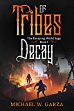 Tribes of Decay: The Decaying World Saga Book I