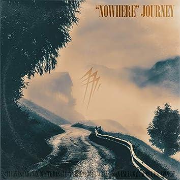 """Nowhere"" journey"