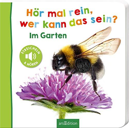 Hör mal rein, wer kann das sein? - Im Garten: Streicheln und hören | Hochwertiges Pappbilderbuch mit 5 Sounds und Fühlelementen für Kinder ab 18 Monaten (Foto-Streichel-Soundbuch)