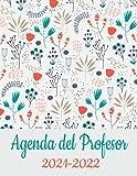 Agenda del Profesor 2021-2022: agendas escolares para Profesores 2021 2022 -Flores- semana vista español,Grande Calendario...