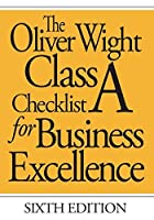 The Oliver Wight Class A Checklist for Business Excellence by Inc. Oliver Wight International(2005-06-21)