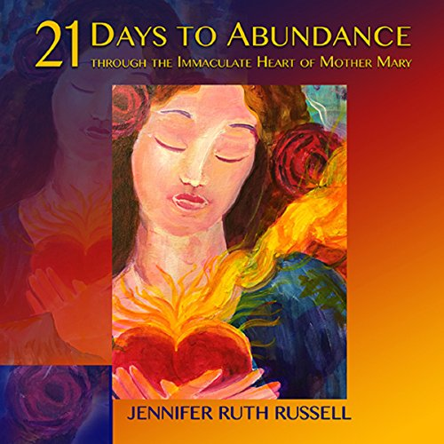 21 Days to Abundance Through the Immaculate Heart of Mother Mary audiobook cover art