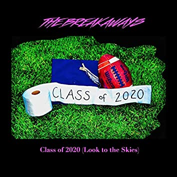 Class of 2020 (Look to the Skies)