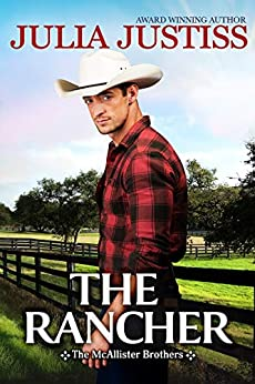The Rancher (The McAllister Brothers Book 1) by [Julia Justiss]