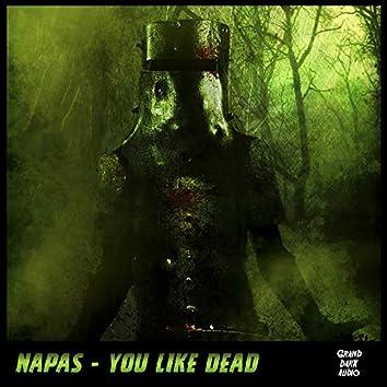 You Like Dead