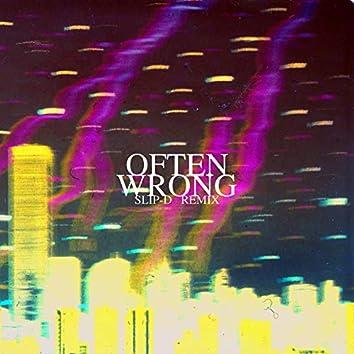 Often Wrong (Slip-D Remix)