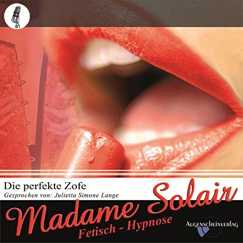Die perfekte Zofe. Eine Fetisch Hypnose audiobook cover art