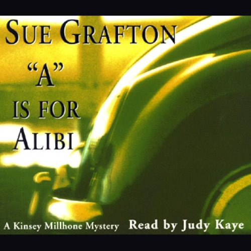 A is for Alibi: A Kinsey Millhone Mystery