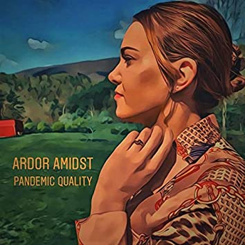 Ardor Amidst Pandemic Quality