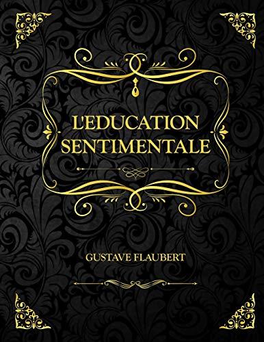 L'Éducation Sentimentale: Edition Collector - Gustave Flaubert