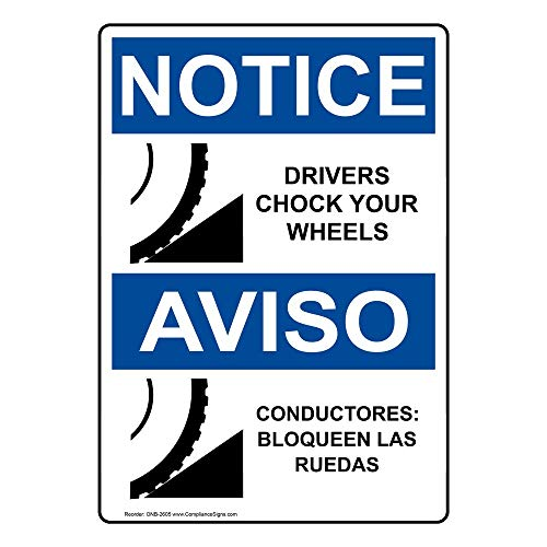Notice Drivers Chock Your Wheels - Conductores: Bloqueen Las Ruedas OSHA Safety Sign, 14x10 in. Aluminum for Transportation by ComplianceSigns