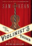 Image of The Violinist's Thumb: And Other Lost Tales of Love, War, and Genius, as Written by Our Genetic Code