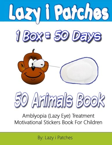 Lazy i Patches 1 Box = 50 Days Motivation For Children: Amblyopia (Lazy Eye) Treatment Motivation Sticker Book