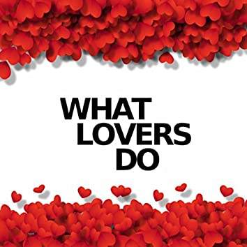 What Lovers Do (Instrumental Versions)