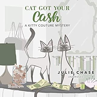 Cat Got Your Cash: A Kitty Couture Mystery      The Kitty Couture Mysteries, Book 2              By:                                                                                                                                 Julie Chase                               Narrated by:                                                                                                                                 Brittany Pressley                      Length: 8 hrs and 6 mins     Not rated yet     Overall 0.0