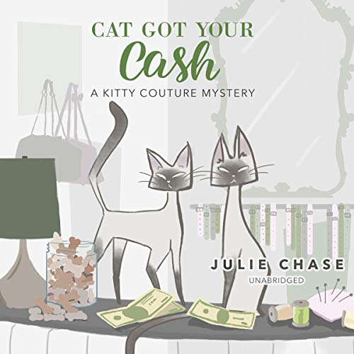 Cat Got Your Cash: A Kitty Couture Mystery audiobook cover art