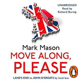 Move Along, Please                   By:                                                                                                                                 Mark Mason                               Narrated by:                                                                                                                                 Richard Burnip                      Length: 11 hrs and 8 mins     46 ratings     Overall 3.9