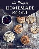 202 Homemade Scone Recipes: An One-of-a-kind Scone Cookbook