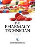 The Pharmacy Technician, 6e (American Pharmacists Association Basic Pharmacy & Pharmacology Series)