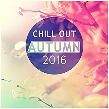 Chill Out Autumn 2016