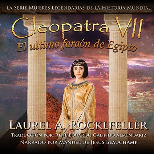 Cleopatra VII Audiobook By Laurel A. Rockefeller cover art