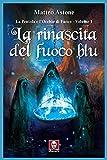 La rinascita del fuoco blu. La Pentola e l'Occhio di Fuoco (Vol. 1)