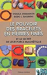 Le pouvoir des bracelets en pierres fines de Bodo-j. Baginski